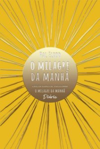 O milagre da manhã (Edição Especial): incluindo O milagre da manhã