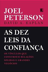 As dez leis da confiança: Os vínculos que constroem relações sólidas e grandes negócios