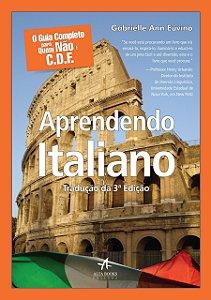 Aprendendo Italiano. O Guia Completo Para Quem não É C.D.F.