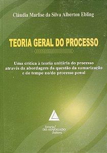 Teoria Geral Do Processo: Uma Crítica à Teoria Unitária Do Processo