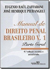Manual De Direito Penal Brasileiro. Parte Geral - Volume 1