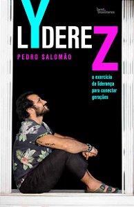 LYdereZ: O exercício da liderança para conectar gerações