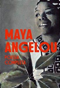 Maya Angelou - Poesia completa