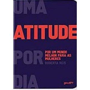 Uma atitude por dia por um mundo melhor para as mulheres