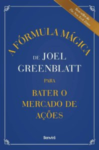 A Fórmula Mágica de Joel Greenblatt para Bater o Mercado de Ações