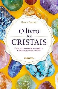 O Livro dos Cristais: Guia sobre o poder energético e terapêutico dos cristais