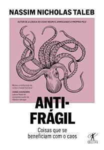 Antifrágil (Nova edição): Coisas que se beneficiam com o caos