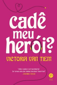 Cadê meu herói?