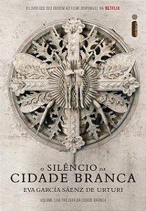 O Silêncio da Cidade Branca: Trilogia da Cidade Branca - Volume 1