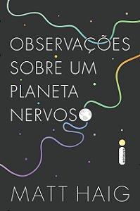 Observações Sobre Um Planeta Nervoso