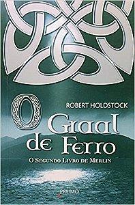 O graal de ferro - O segundo livro de Merlin