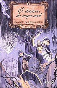 O Complô de Frankenstein: Detetives do impossível