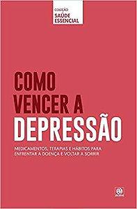 Coleção saúde essencial - Como vencer a depressão