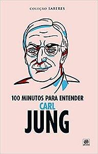 Coleção Saberes - 100 Minutos Para Entender Carl Jung