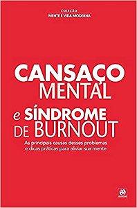 Coleção mente e vida moderna - Cansaço mental e síndrome de Burnout