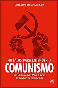 Coleção conceitos da história – 40 fatos para entender o Comunismo