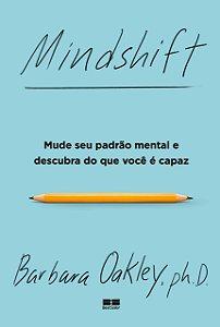 Mindshift: Mude seu padrão mental e descubra do que você é capaz