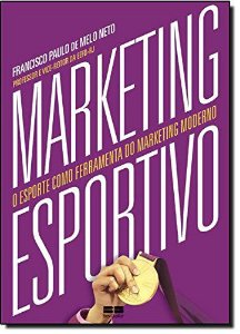Marketing esportivo: O esporte como ferramenta do marketing moderno: O esporte como ferramenta do marketing moderno
