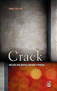 Crack: Reflexões para abordar e enfrentar o problema: Reflexões para abordar e enfrentar o problema