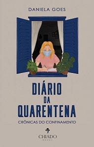 Diário da Quarentena - Crônicas do Confinamento
