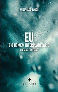 EU e o Homem interplanetário