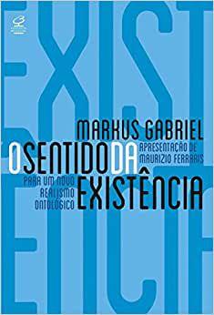 O sentido da existência: Por um novo realismo ontológico