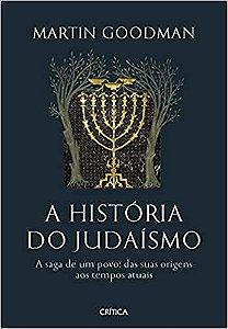 A história do Judaísmo: A saga de um povo: das suas origens aos tempos atuais