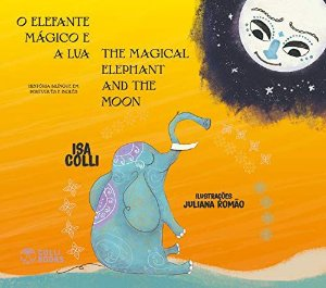 O Elefante mágico e a lua / The Magical elephant and the moon