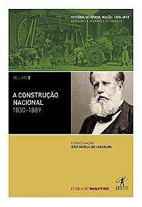 A construção nacional: 1830-1889