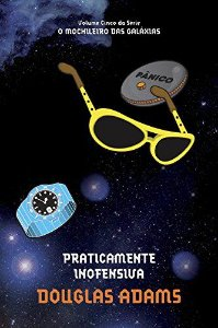Praticamente Inofensiva - Volume 5. Série O Mochileiro das Galáxias
