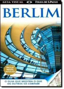 Berlim. Guia Visual ( + Mapa )