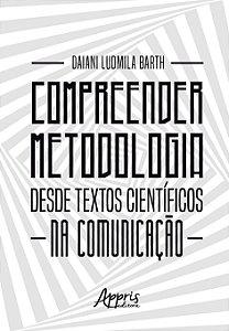 Compreender Metodologia Desde Textos Científicos Na Comunicação