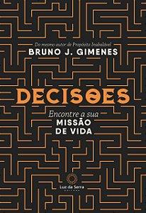 Decisões. Encontre a sua Missão de Vida