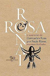 Rosa & Rónai: O universo de Guimarães por Paulo Rónai, seu maior decifrador