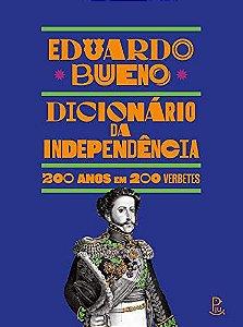 Dicionário da Independência: 200 Anos em 200 Verbetes