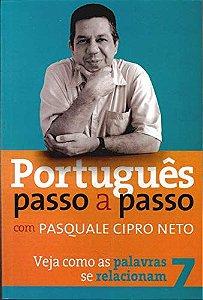 Português Passo a Passo Vol 7 - Veja Como as Palavras se Relacionam