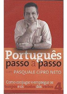 PORTUGUÊS PASSO A PASSO - COMO CONJUGAR E EMPREGAR OS TEMPOS E OS MODOS DOS VERBOS N 4