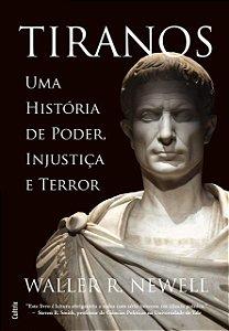 Tiranos: Uma História de Poder, Injustiça e Terror