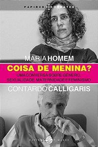 Coisa de menina?: Uma conversa sobre gênero, sexualidade, maternidade e feminismo