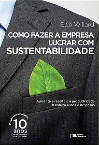 Como Fazer A empresa Lucrar Com Sustentabilidade