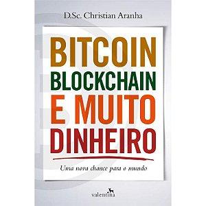 Bitcoin Blockchain e Muito Dinheiro