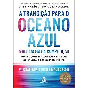 A Transiçao Para O Oceano Azul – Muito Alem da Competiçao