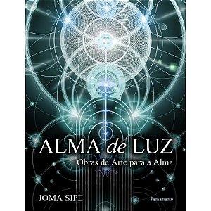 Alma de Luz – Obras de Arte Para A Alma