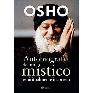 Autobiografia de Um Mistico espiritualmente Incorreto