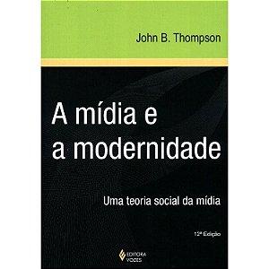 A Midia e A Modernidade