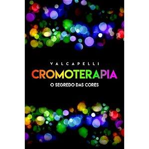 Cromoterapia – O Segredo das Cores