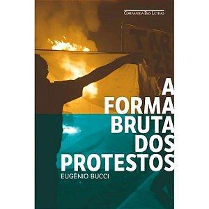 A Forma Bruta dos Protestos