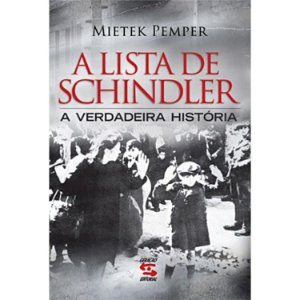 A Lista de Schindler – A Verdadeira Historia