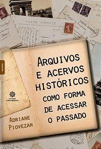 Arquivos e acervos históricos como forma de acessar o passado