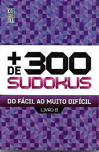 + de 300 SUDOKUS DO FÁCIL AO MUITO DIFÍCIL